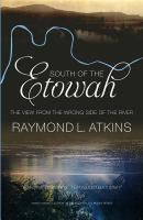 South of the Etowah : The view from the wrong side of the river